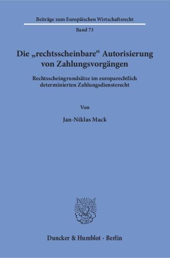 Cover: Die »rechtsscheinbare« Autorisierung von Zahlungsvorgängen