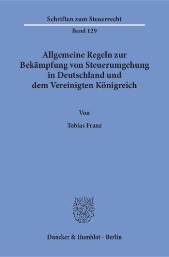 Cover: Allgemeine Regeln zur Bekämpfung von Steuerumgehung in Deutschland und dem Vereinigten Königreich