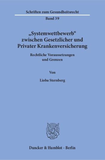 Cover: »Systemwettbewerb« zwischen Gesetzlicher und Privater Krankenversicherung