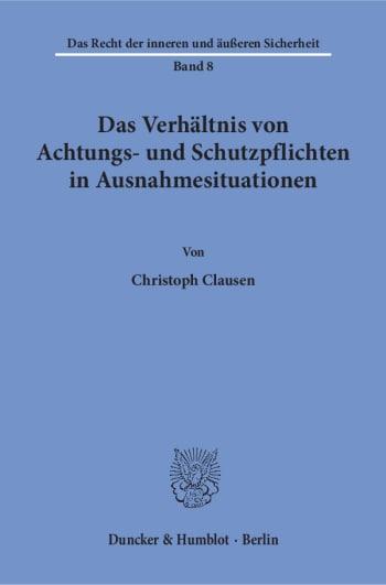Cover: Das Verhältnis von Achtungs- und Schutzpflichten in Ausnahmesituationen