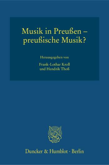 Cover: Musik in Preußen – preußische Musik?