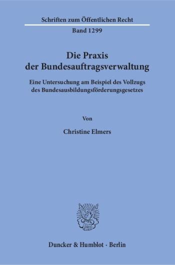 Cover: Die Praxis der Bundesauftragsverwaltung