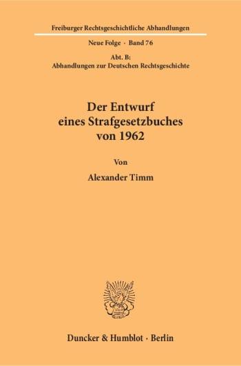 Cover: Der Entwurf eines Strafgesetzbuches von 1962