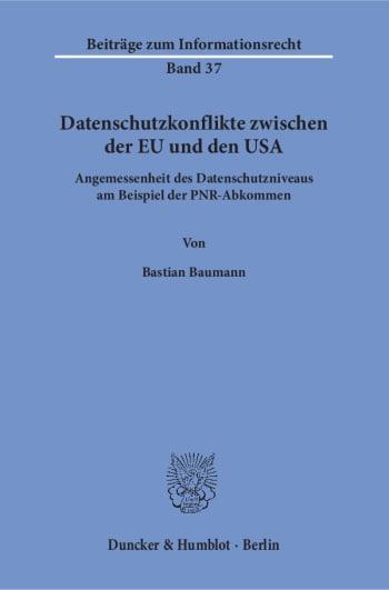 Cover: Datenschutzkonflikte zwischen der EU und den USA