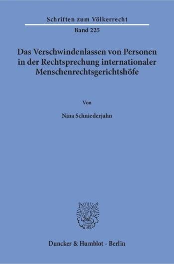 Cover: Das Verschwindenlassen von Personen in der Rechtsprechung internationaler Menschenrechtsgerichtshöfe