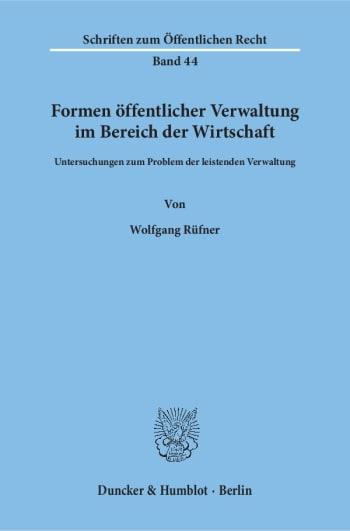 Cover: Formen öffentlicher Verwaltung im Bereich der Wirtschaft