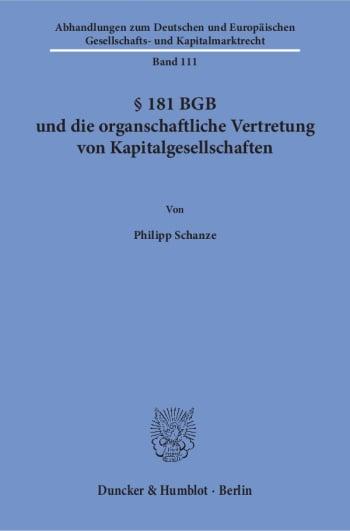 Cover: § 181 BGB und die organschaftliche Vertretung von Kapitalgesellschaften
