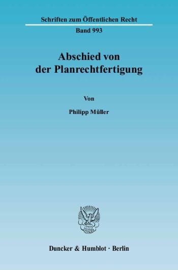 Cover: Abschied von der Planrechtfertigung
