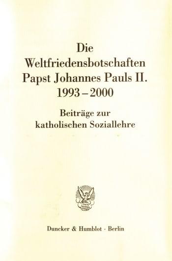 Cover: Die Weltfriedensbotschaften Papst Johannes Pauls II. 1993–2000