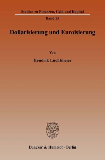 Cover: Dollarisierung und Euroisierung