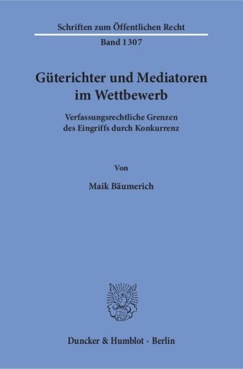 Cover: Güterichter und Mediatoren im Wettbewerb