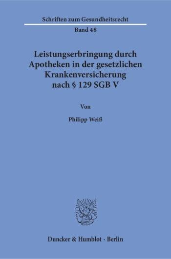 Cover: Leistungserbringung durch Apotheken in der gesetzlichen Krankenversicherung nach § 129 SGB V
