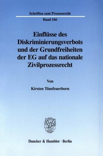 Cover: Einflüsse des Diskriminierungsverbots und der Grundfreiheiten der EG auf das nationale Zivilprozessrecht