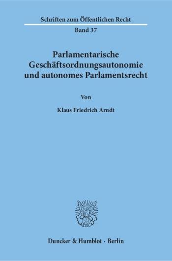 Cover: Parlamentarische Geschäftsordnungsautonomie und autonomes Parlamentsrecht