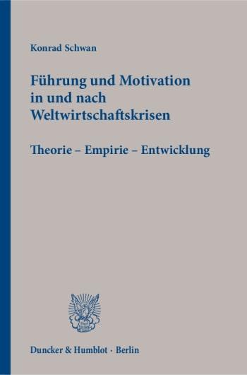 Cover: Führung und Motivation in und nach Weltwirtschaftskrisen