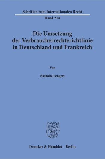 Cover: Die Umsetzung der Verbraucherrechterichtlinie in Deutschland und Frankreich