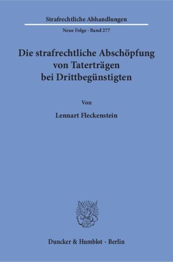 Cover: Die strafrechtliche Abschöpfung von Taterträgen bei Drittbegünstigten