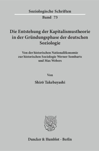 Cover: Die Entstehung der Kapitalismustheorie in der Gründungsphase der deutschen Soziologie