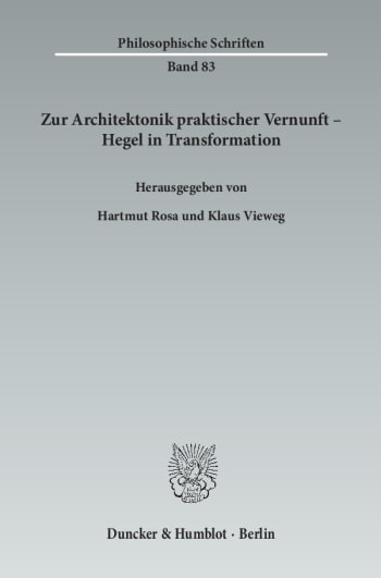 Cover: Zur Architektonik praktischer Vernunft – Hegel in Transformation