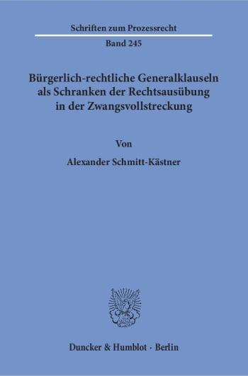 Cover: Bürgerlich-rechtliche Generalklauseln als Schranken der Rechtsausübung in der Zwangsvollstreckung