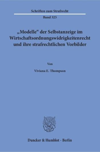 Cover: »Modelle« der Selbstanzeige im Wirtschaftsordnungswidrigkeitenrecht und ihre strafrechtlichen Vorbilder