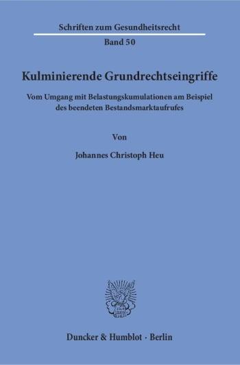 Cover: Kulminierende Grundrechtseingriffe