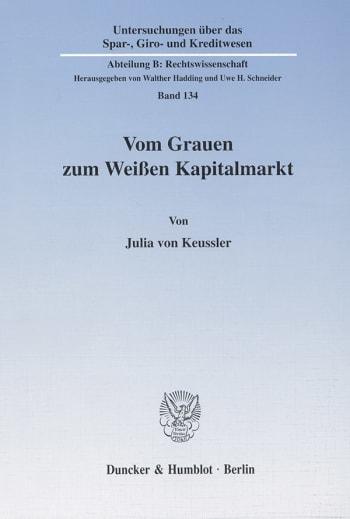 Cover: Vom Grauen zum Weißen Kapitalmarkt