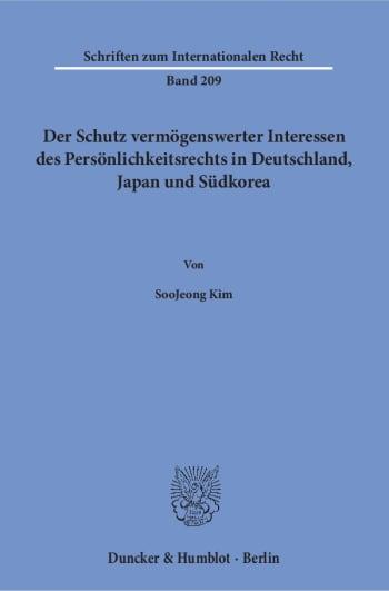 Cover: Der Schutz vermögenswerter Interessen des Persönlichkeitsrechts in Deutschland, Japan und Südkorea
