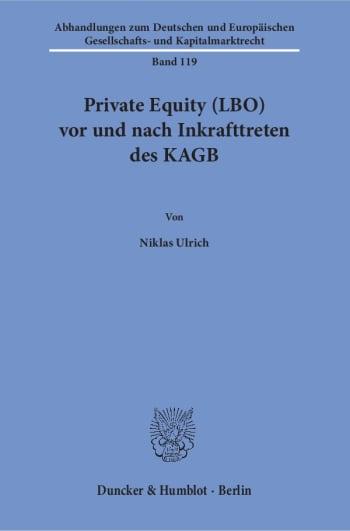 Cover: Private Equity (LBO) vor und nach Inkrafttreten des KAGB