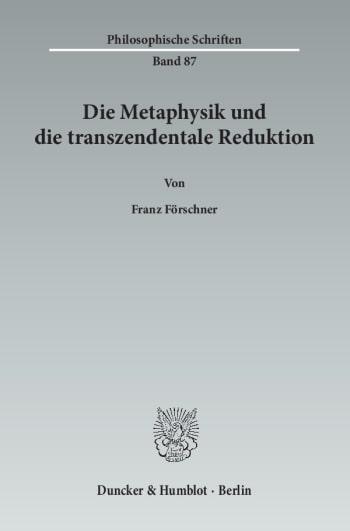 Cover: Die Metaphysik und die transzendentale Reduktion