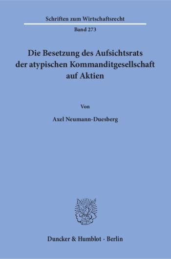 Cover: Die Besetzung des Aufsichtsrats der atypischen Kommanditgesellschaft auf Aktien