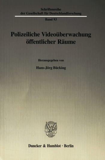 Cover: Polizeiliche Videoüberwachung öffentlicher Räume
