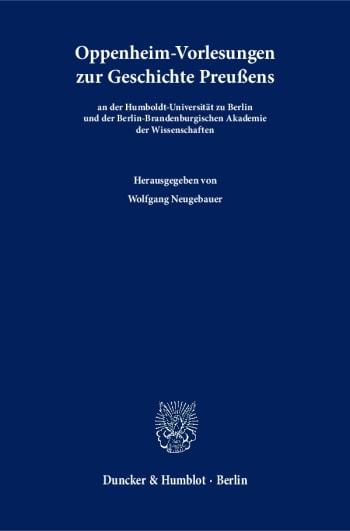 Cover: Oppenheim-Vorlesungen zur Geschichte Preußens
