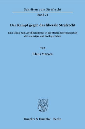 Cover: Der Kampf gegen das liberale Strafrecht