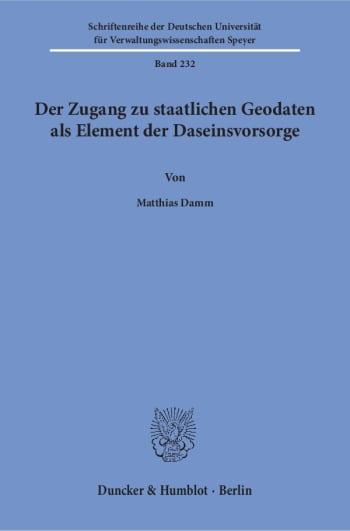 Cover: Der Zugang zu staatlichen Geodaten als Element der Daseinsvorsorge
