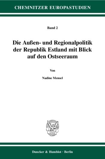 Cover: Die Außen- und Regionalpolitik der Republik Estland mit Blick auf den Ostseeraum