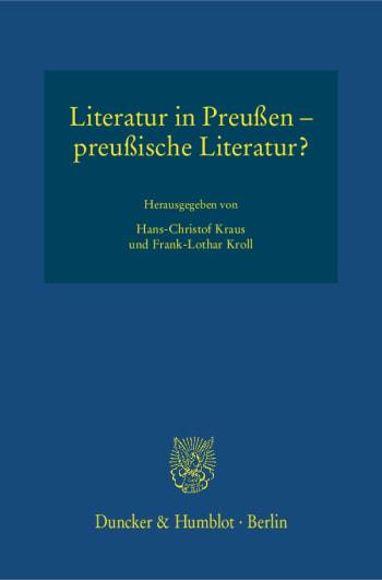 Cover: Literatur in Preußen – preußische Literatur?