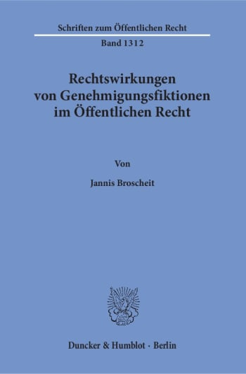 Cover: Rechtswirkungen von Genehmigungsfiktionen im Öffentlichen Recht