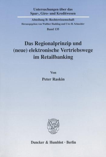 Cover: Das Regionalprinzip und (neue) elektronische Vertriebswege im Retailbanking