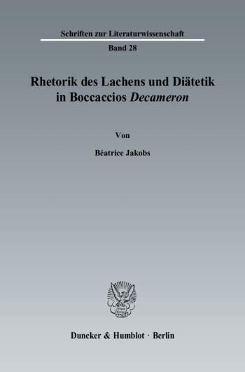 Cover: Rhetorik des Lachens und Diätetik in Boccaccios »Decameron«