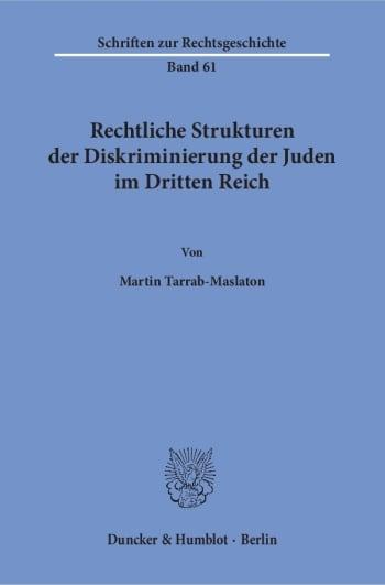 Cover: Rechtliche Strukturen der Diskriminierung der Juden im Dritten Reich