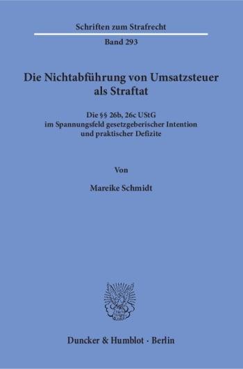 Cover: Die Nichtabführung von Umsatzsteuer als Straftat