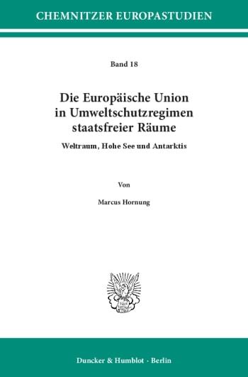 Cover: Die Europäische Union in Umweltschutzregimen staatsfreier Räume