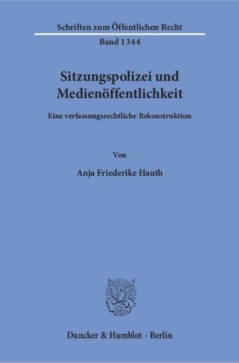 Cover: Sitzungspolizei und Medienöffentlichkeit