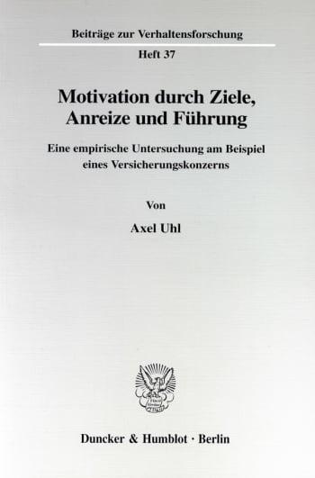 Cover: Motivation durch Ziele, Anreize und Führung
