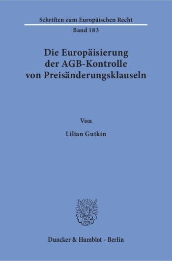 Cover: Die Europäisierung der AGB-Kontrolle von Preisänderungsklauseln