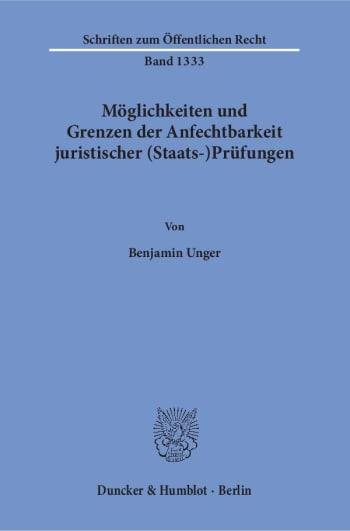 Cover: Möglichkeiten und Grenzen der Anfechtbarkeit juristischer (Staats-)Prüfungen