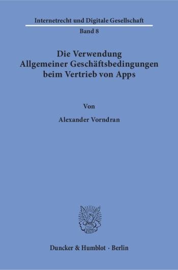 Cover: Die Verwendung Allgemeiner Geschäftsbedingungen beim Vertrieb von Apps