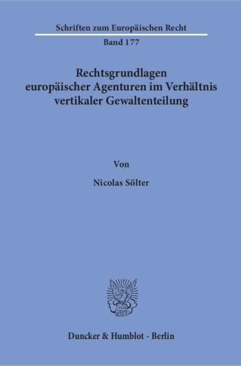 Cover: Rechtsgrundlagen europäischer Agenturen im Verhältnis vertikaler Gewaltenteilung