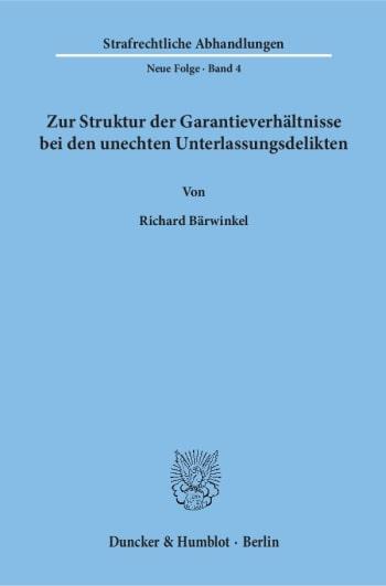 Cover: Zur Struktur der Garantieverhältnisse bei den unechten Unterlassungsdelikten